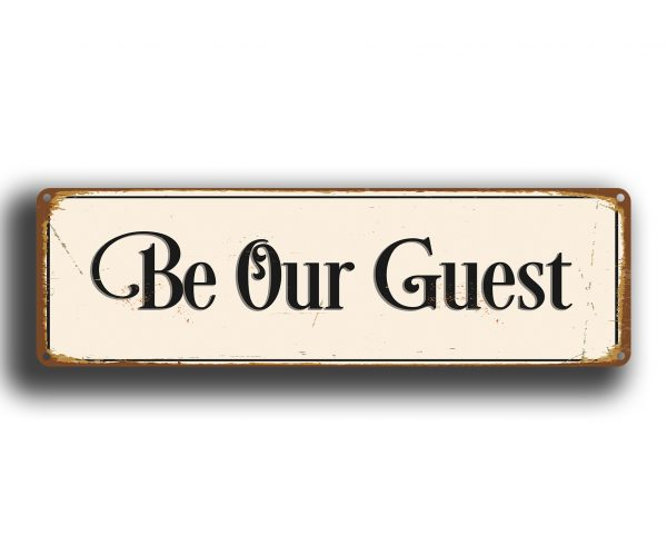 Be Our Guest Sign Classic Metal Signs
