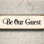 Be Our Guest Sign 4