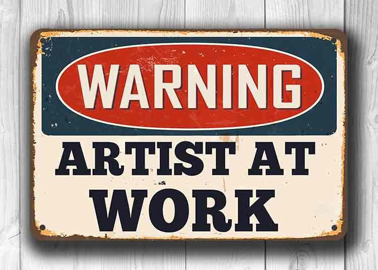 Warning Artist at Work Sign
