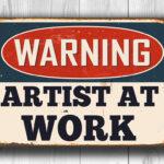 Artist At Work Sign
