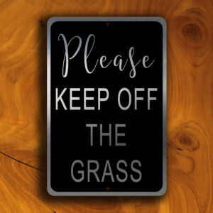 GARDEN SIGNS - Please Keep Off The Grass Sign