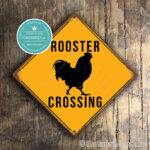 Rooster Crossing Sign