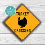 Turkey Crossing Sign