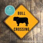 Bull Crossing Sign