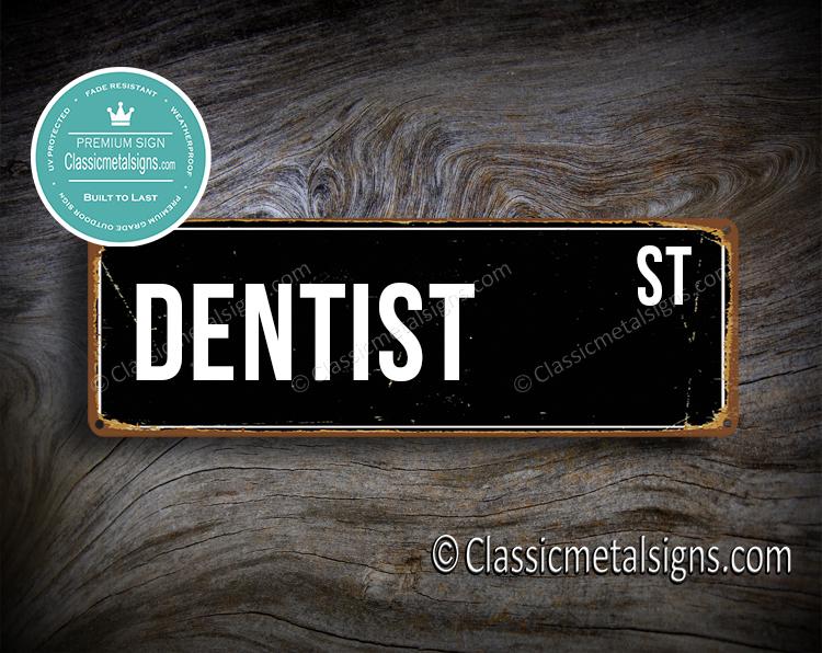 Dentist Street Sign Gift