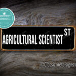 Agricultural Scientist Street Sign