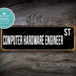 Computer Hardware Engineer Street Sign Gift
