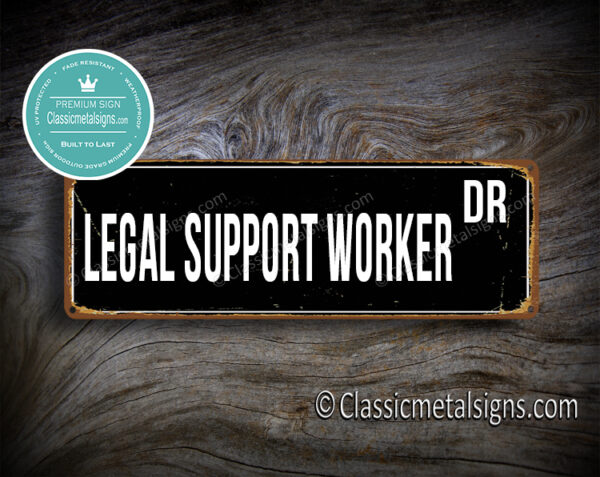 Legal Support Worker Street Sign Gift