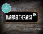 Marriage Therapist Street Sign Gift