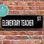 Elementary Teacher Street Sign Gift