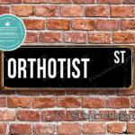 Orthotist Street Sign Gift 1