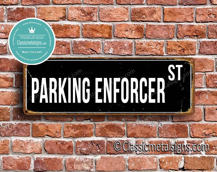 Parking Enforcer Street Sign Gift