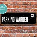 Parking Warden Street Sign Gift