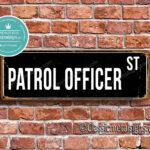 Patrol Officer Street Sign Gift 1