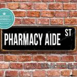 Pharmacy Aide Street Sign Gift