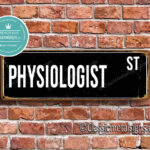 Physiologist Street Sign Gift 1