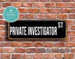 Private Investigator Street Sign Gift