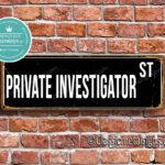 Private Investigator Street Sign Gift 1