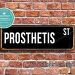 Prosthetis Street Sign Gift