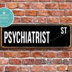 Psychiatrist Street Sign Gift