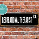 Recreational Therapist Street Sign Gift