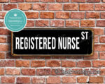 Registered Nurse Street Sign Gift