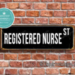 Registered Nurse Street Sign Gift 1