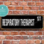 Respiratory Therapist Street Sign Gift