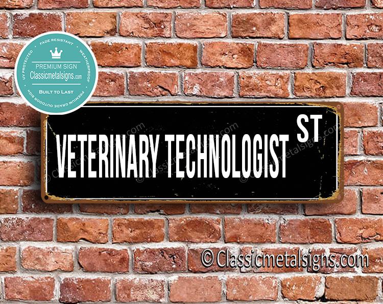 Veterinary Technologist Street Sign Gift