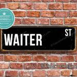 Waiter Street Sign Gift