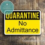 Classic Metal signs Quaarantine Sign