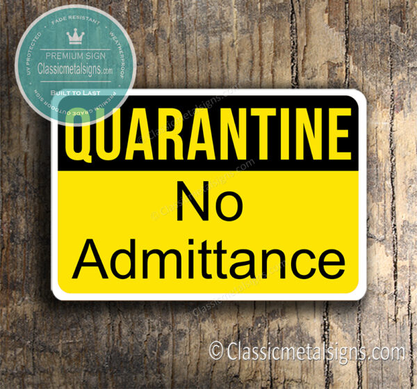Quarantine No Admittance Sign