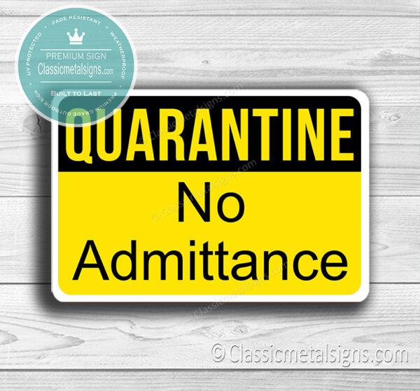 Quarantine No Admittance Signs