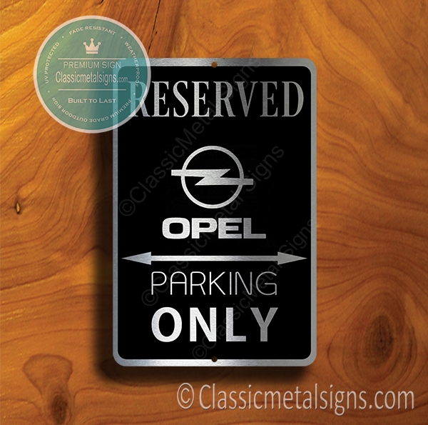 Opel Parking Only Sign