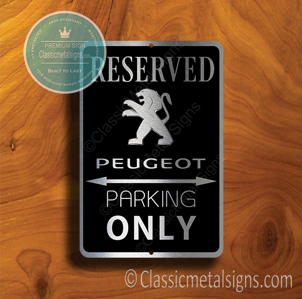 Peugeot Parking Only Signs