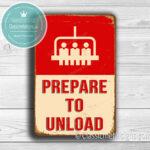 Prepare To Unload Sign
