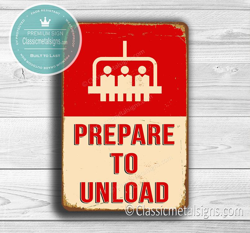 Prepare To Unload Signs