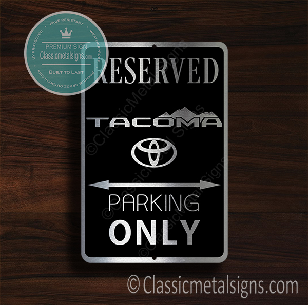 Tacoma Parking Only Sign