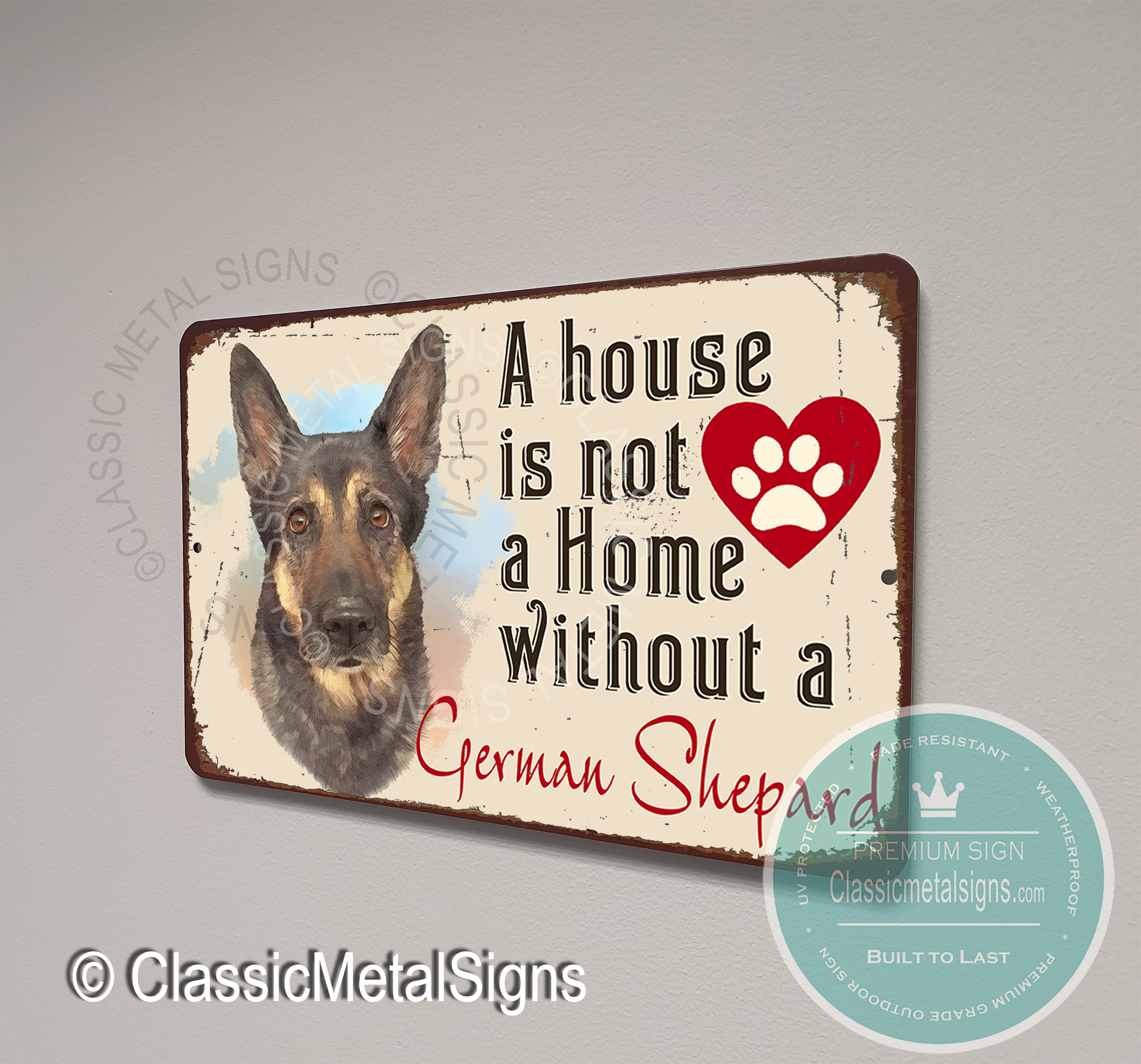 A House is not a home without a German Shepard Sign