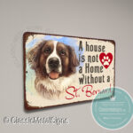 A House is not a home without a St Bernard Sign