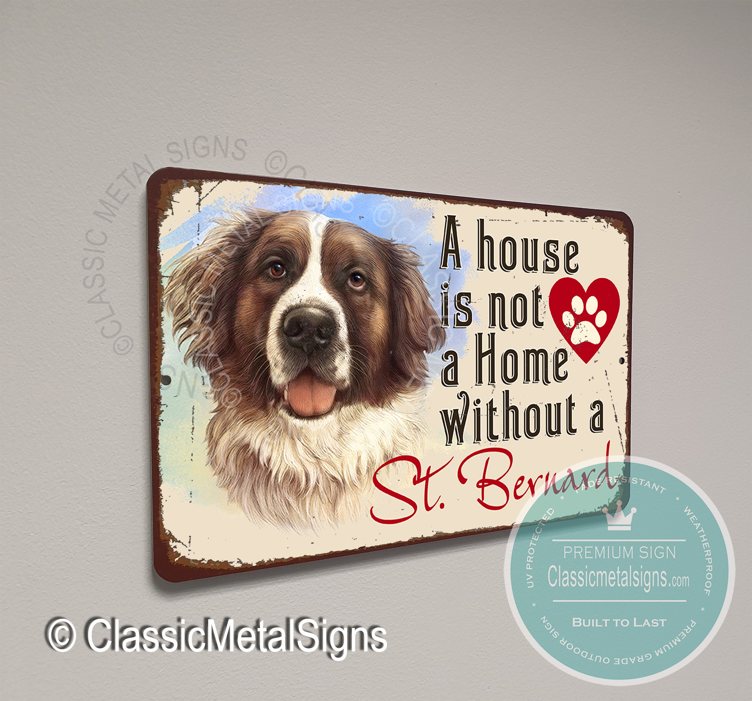 A House is not a home without a St Bernard Signs