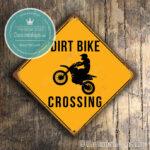 Dirt Bike Crossing Sign