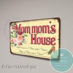 Mom mom's House Sign