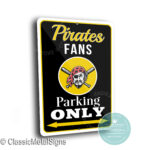 Pirates Parking Only Signs